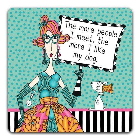 The More People I Meet Coaster