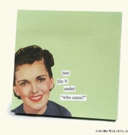 Anne Taintor Sticky Notes Who Cares