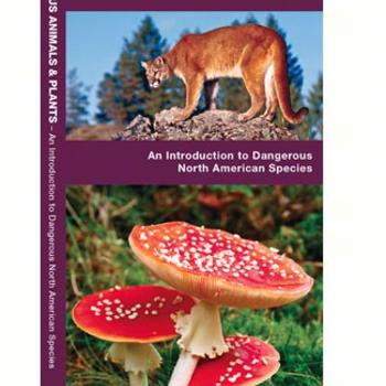 - POCKET NATURALIST: DANGEROUS ANIMALS & PLANTS OF NORTH AMERICA FOLDING GUIDE