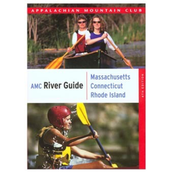 - AMC RIVER GUIDE: 4TH EDITION MASSACHUSETTS, CONNECTICUT & RHODE ISLAND