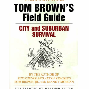 - TOM BROWN'S FIELD GUIDE TO CITY AND SUBURBAN SURVIVAL