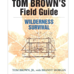 - TOM BROWN'S FIELD GUIDE TO WILDERNESS  SURVIVAL