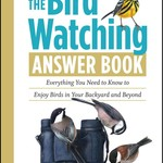 - THE BIRD WATCHING ANSWER BOOK BY: LAURA ERICKSON