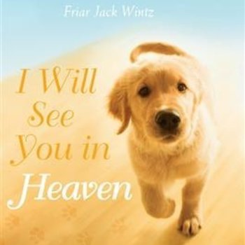 - I WILL SEE YOU IN HEAVEN: DOG LOVER'S EDITION!