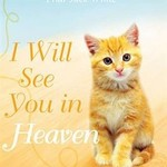 - I WILL SEE YOU IN HEAVEN: CAT LOVER'S EDITION!