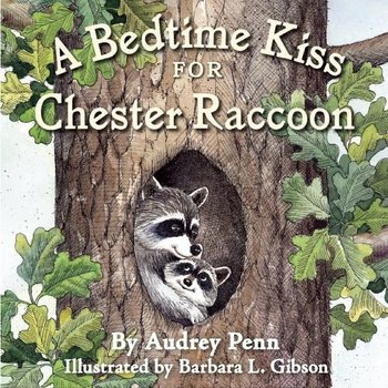 - A BEDTIME KISS FOR CHESTER RACCOON