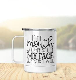 Pinetree Innovations Insulated Mug - If My Mouth Doesn't Say It