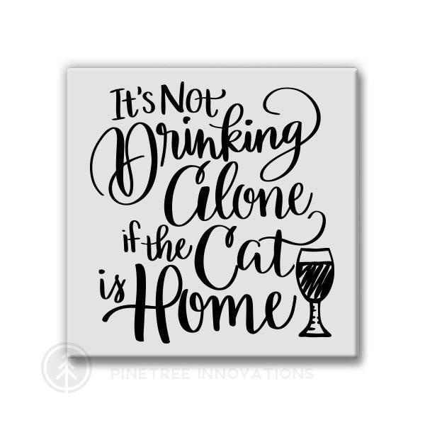Pinetree Innovations Magnet - It's Not Drinking Alone - Cat