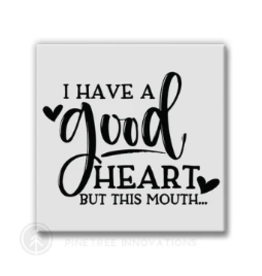 Pinetree Innovations Magnet - I Have A Good Heart