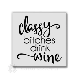 Pinetree Innovations Magnet - Classy B*tches