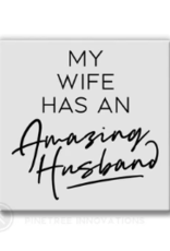 Pinetree Innovations Magnet - My Wife Has An Amazing Husband