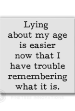 Pinetree Innovations Magnet - Lying About My Age