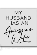 Pinetree Innovations Magnet - My Husband Has An Awesome Wife