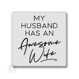 Pinetree Innovations Magnet - My Husband Has An Amazing Wife