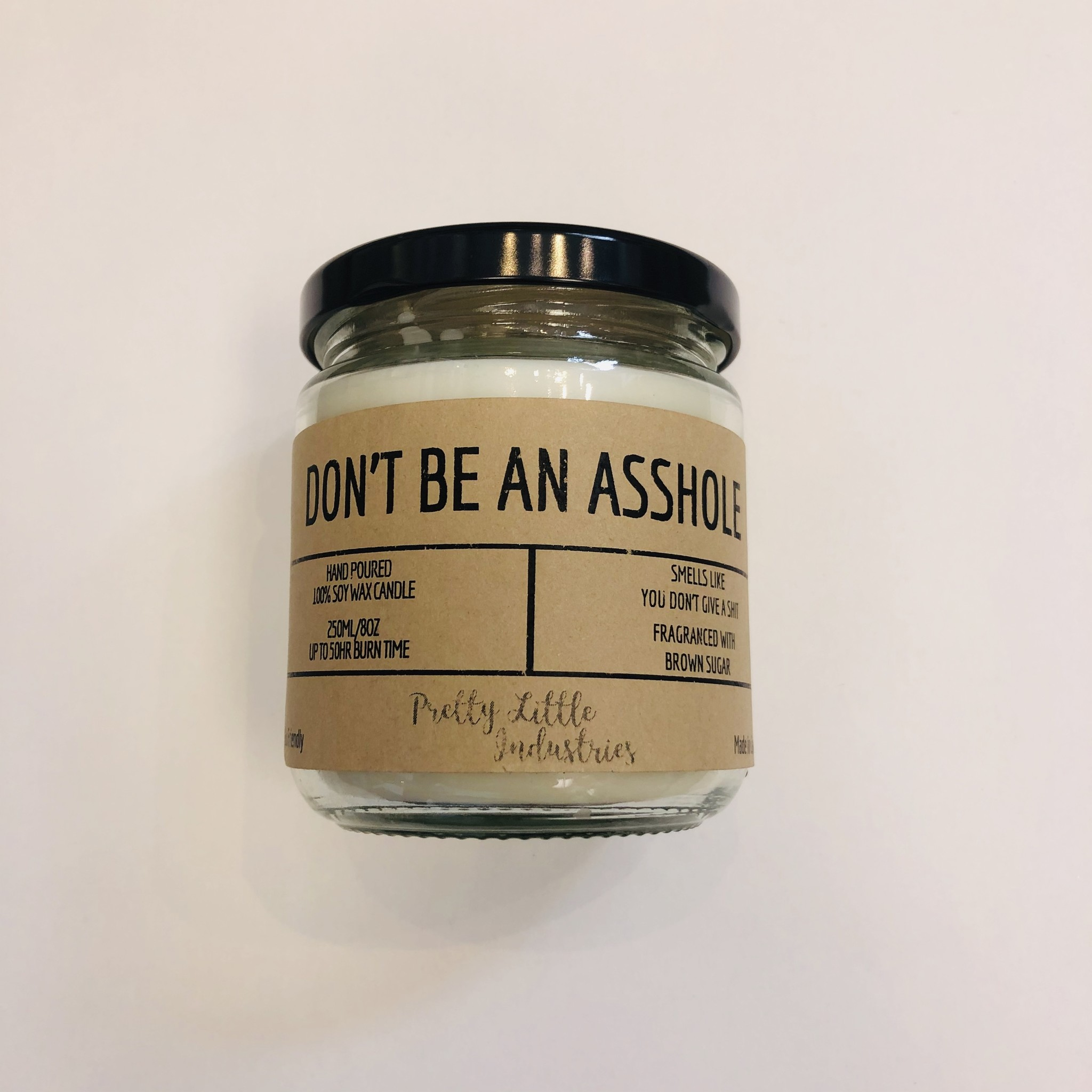 Don't Be An Asshole - Soy Candle