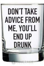 Pinetree Innovations Whiskey Glass - Don't Take My Advice 14oz