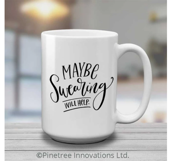 Pinetree Innovations Coffee Mug - Maybe Swearing Will Help 15oz
