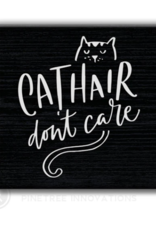 Pinetree Innovations Magnet - Cat Hair Don't Care