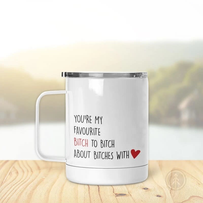 Pinetree Innovations Insulated Mug - You're My Favorite Bitch