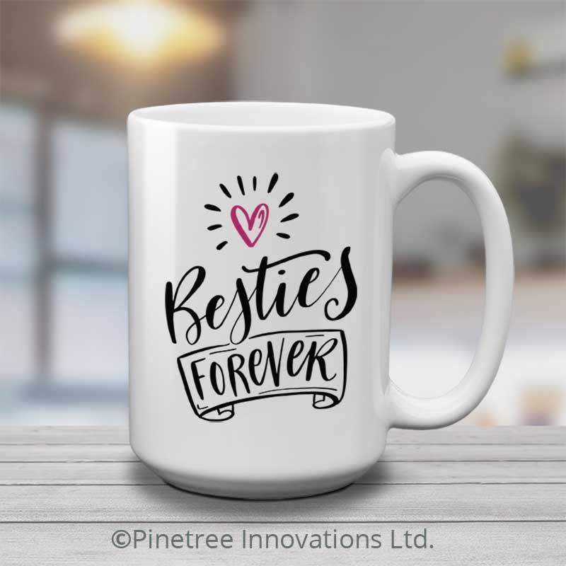 Pinetree Innovations Coffee Mug - Besties Forever 15oz