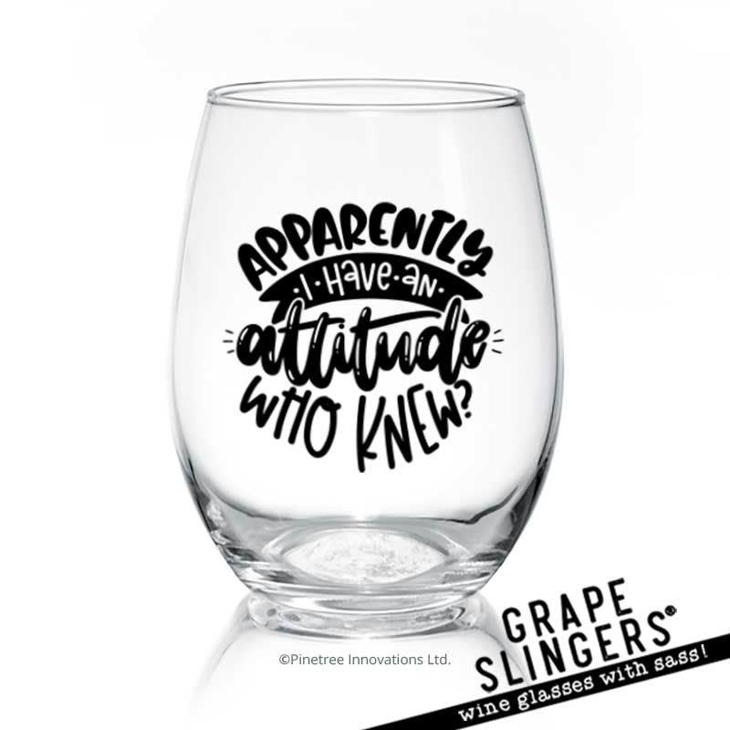 Pinetree Innovations Wine Glass 17oz - Apparently I Have an Attitude