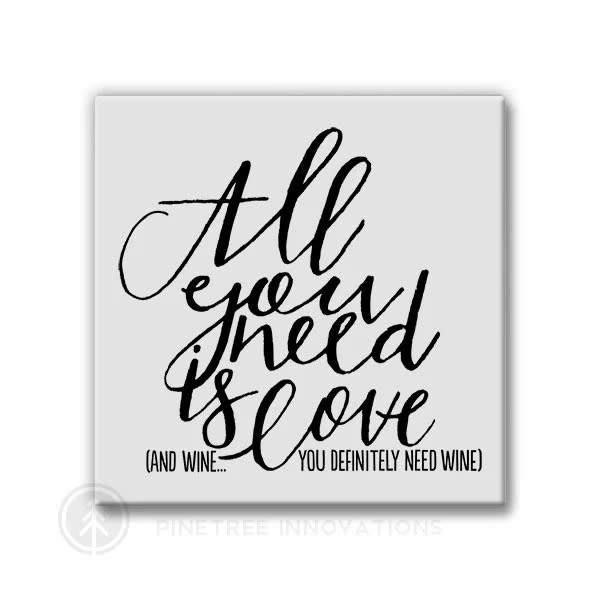 Pinetree Innovations Magnet - All You Need is Love... Wine