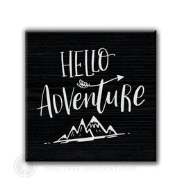 Pinetree Innovations Magnet - Hello Adventure