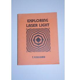 Exploring Laser Light (T. Kallard)