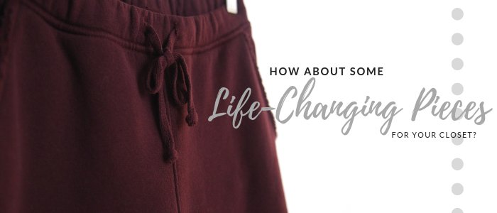 Life Changers in your Closet