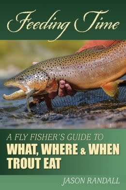 Anglers Book Supply Feeding Time: A Fly Fisher's Guide to What, Where & When Trout Eat - Hardcover