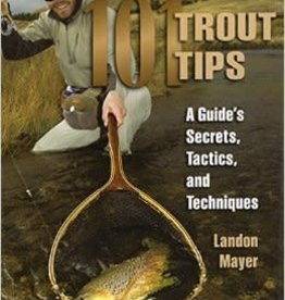 Anglers Book Supply 101 Trout Tips: A Guide's Secrets, Tactics, and Techniques - Softcover