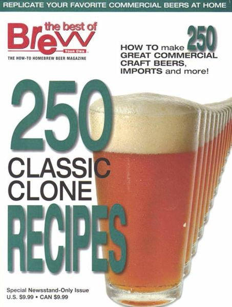 Brew Your Own 250 Classic Clone Recipes
