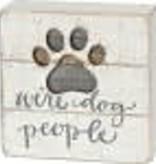 Slat Box Sign - We're Dog People