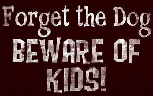 Sign-Forget the Dog, Beware of the Kids