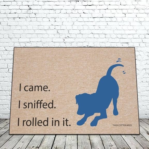 Door Mat - I came I sniffed I rolled in it