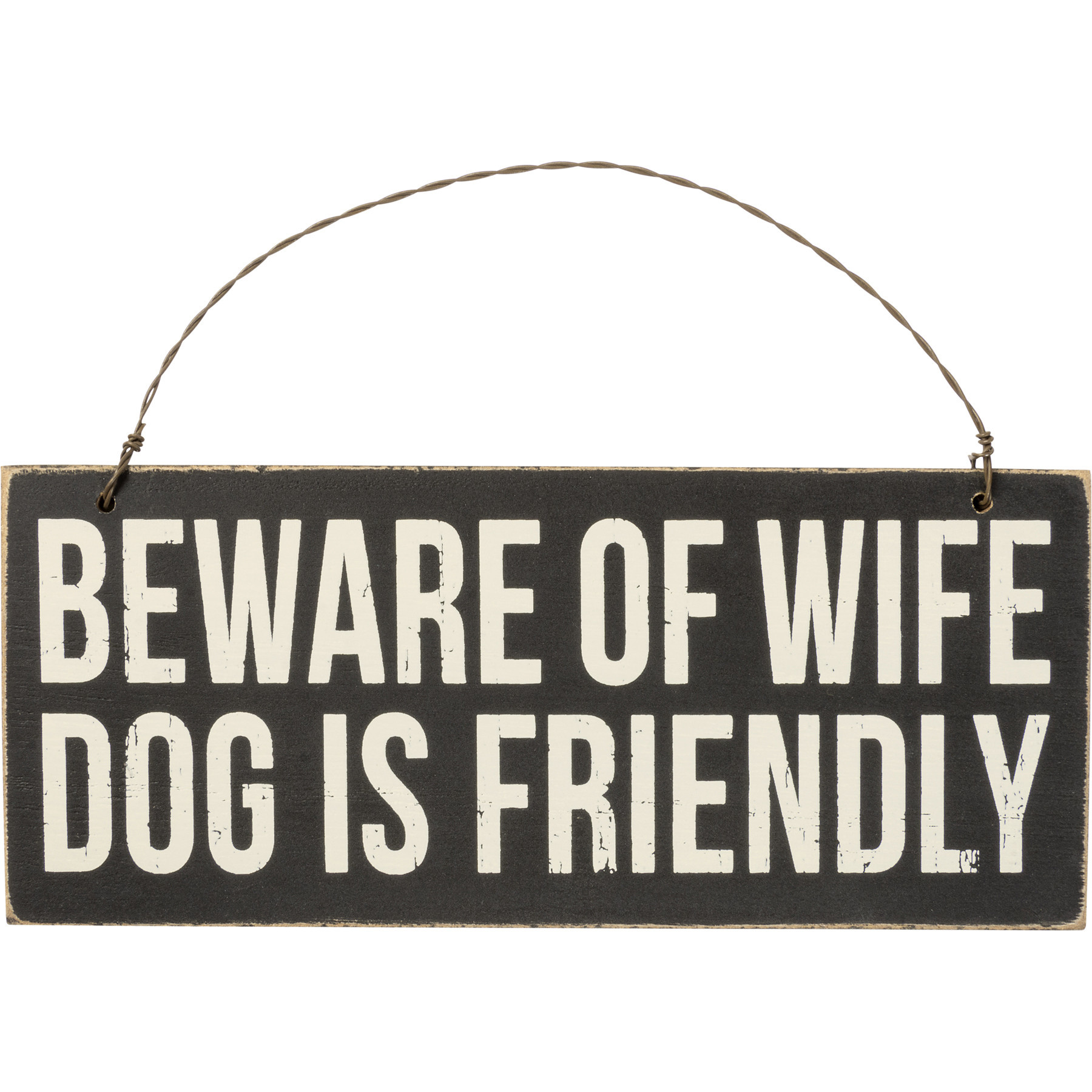 Beware Of Wife Dog Is Friendly