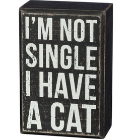Box Sign - I'm Not Single I Have A Cat
