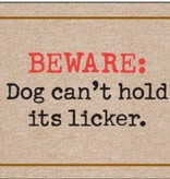 Door Mat - Beware Dog Can't Hold It's Licker