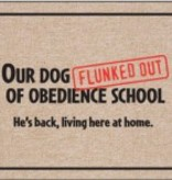 Door Mat - Dog flunked out of obedience school