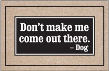 Door Mat - Don't Make Me Come Out There