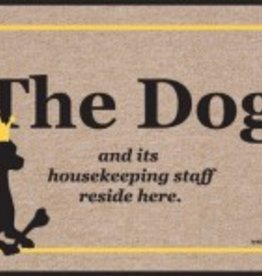 Door Mat -The Dog & Housekeeping Staff Live Here