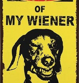 BEWARE OF MY WIENER SIGN