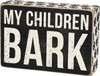 Box Sign - Children Bark
