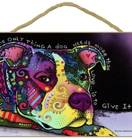 Russo Sign-Pitbull - The only thing a dog needs more than love…is to give it