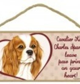 Wood Sign Cavalier King Charles Spaniel  leave paw prints on your heart!
