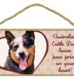 Wood Sign Australian Cattle Dog  leave paw prints on your heart!