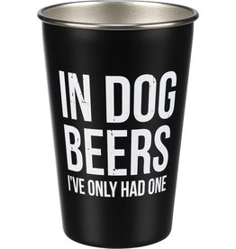 Pint Cup - In Dog Beers I've Only Had One-16oz