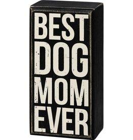 Box Sign - Best Dog Mom Ever