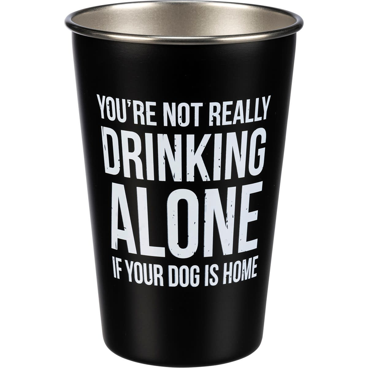 Pint Cup - It's Not Drinking Alone If Your Dog Is Home