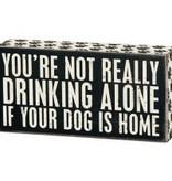 Box Sign - Drinking Alone Dog
